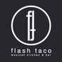 Flash Taco